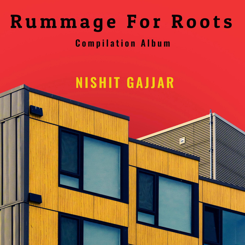 Rummage For Roots Nishit Gajjar